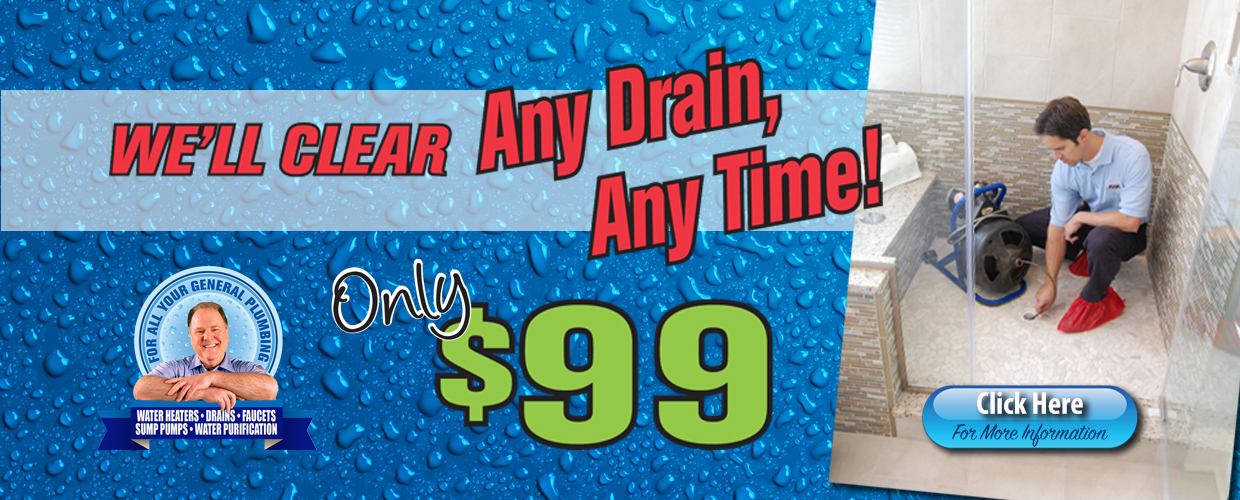 We'll clean any drain, any time for $99