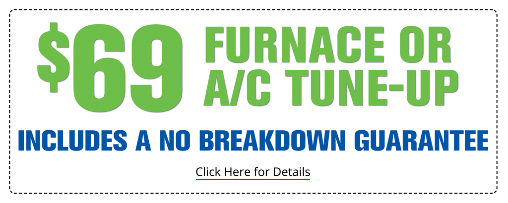 $69 Furnace or AC Tune-up, Includes a No Breakdown Guarantee